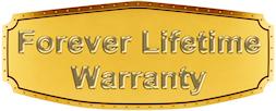Forever Lifetime Warranty